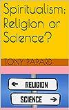 Spiritualism: Religion or Science?