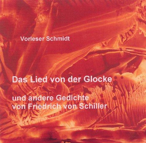 Das Lied von der Glocke: Und andere Gedichte von Friedrich von Schiller