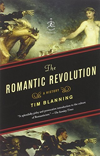 The Romantic Revolution: A History (Modern Library Chronicles) by Tim Blanning (2012-08-14)