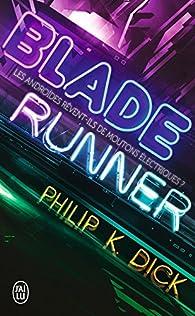 Blade Runner / Les androïdes rêvent-ils de moutons électriques ? par Philip K. Dick