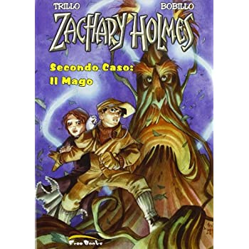 Zaghary Holmes. Secondo Caso. Il Mago