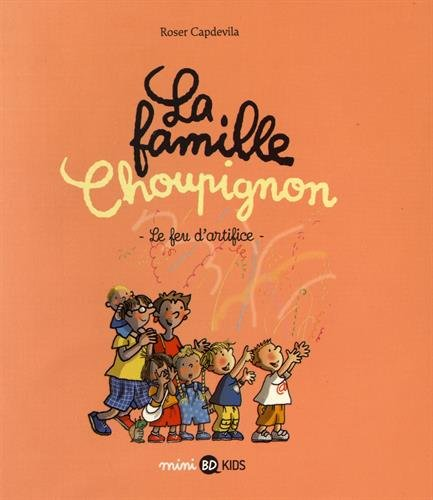La famille Choupignon, Tome 06: Le feu d'artifice