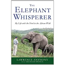 [The Elephant Whisperer: My Life with the Herd in the African Wild] (By: Lawrence Anthony) [published: May, 2012]