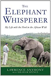 By Anthony, Lawrence ( Author ) [ The Elephant Whisperer: My Life with the Herd in the African Wild ] May - 2012 { Paperback }
