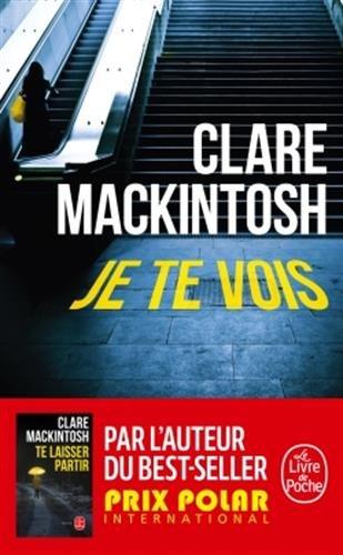 Je te vois par Clare Mackintosh