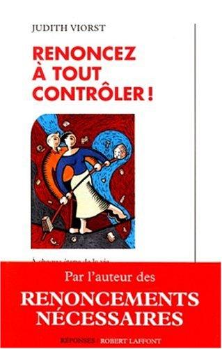 Renoncez à tout contrôler ! par Judith Viorst