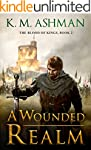 A Wounded Realm (The Blood of Kings B...