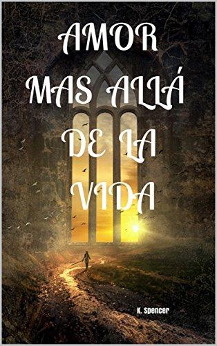 AMOR MAS ALLÁ DE LA VIDA de [spencer, k.]