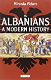 Front cover for the book The Albanians: A Modern History by Miranda Vickers