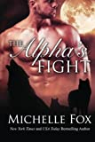 The Alpha's Fight: Huntsville Pack Book 3: Volume 3 by Michelle Fox (2016-04-12)