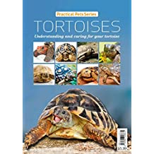Tortoises: Understanding and caring for your tortoise (Practical Pets Series Book 3) (English Edition)
