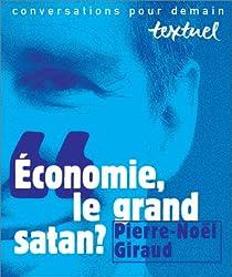 Economie, le grand Satan ?