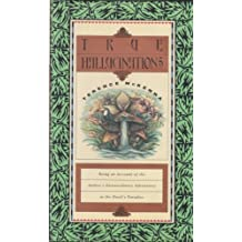 True Hallucinations: Being an Account of the Author's Extraordinary Adventures in the Devil's Paradise by Terence McKenna (1993-04-23)