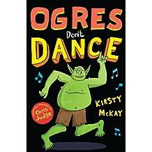 Ogres Don't Dance (Ogden the Ogre)