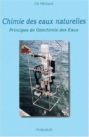 Chimie des eaux naturelles. : Principes de géochimie des eaux