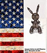 Jasper Johns to Jeff Koons: Four Deca: Four Decades of Art from the Broad Collections