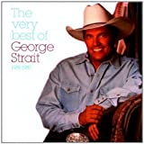 The Very Best Of George Strait [Import allemand]