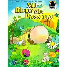 Mi Libro de Pascua: Mateo 27.57-28.10 Para Ninos (Arch Books)