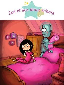Zoé et ses deux robots par [Laroche, Agnès]