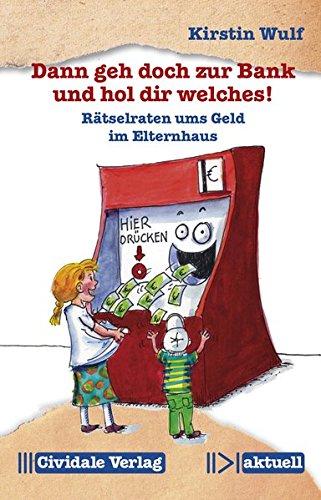Dann geh doch zur Bank und hol dir welches!: Rätselraten ums Geld im Elternhaus (Cividale aktuell)