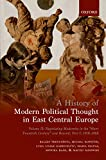 A History of Modern Political Thought in East Central Europe: Volume II: Negotiating Modernity in the 'Short Twentieth Century' and Beyond, Part I: 1918-1968 (English Edition)