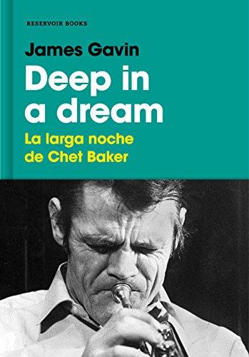 Deep in a dream: La larga noche de Chet Baker (RESERVOIR NARRATIVA)