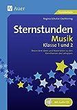 Sternstunden Musik - Klasse 1 und 2: Besondere Ideen und Materialien zu den Kernthemen des Lehrplans (Sternstunden Grundschule)