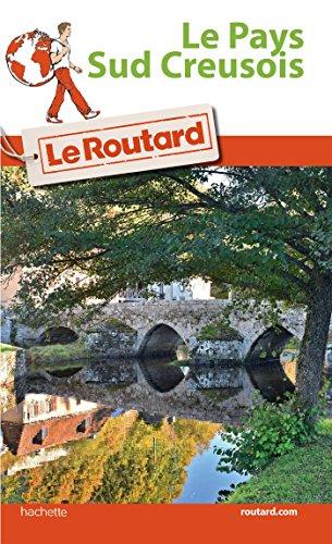 Guide du Routard Le Pays Sud Creusois