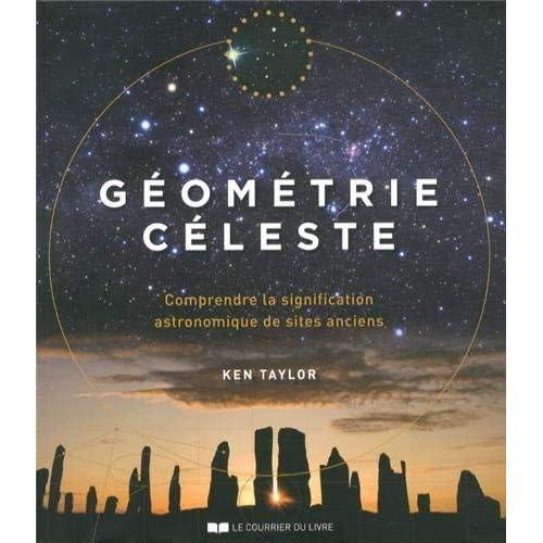 Géométrie céleste : Comprendre la signification astronomique des sites anciens