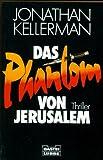 Das Phantom von Jerusalem - Jonathan Kellerman