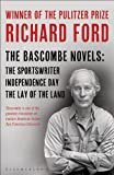 The Bascombe Novels: The Sportswriter, Independence Day, The Lay of the Land