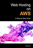 Web Hosting on AWS: A Step by Step Guide