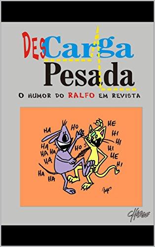 DesCarga Pesada: O Humor do Ralfo em Revista (Portuguese Edition ...