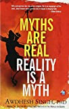 Myths are Real, Reality is a Myth