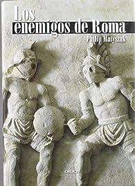 Los enemigos de Roma: De Aníbal a Atila el Huno par Philip Matyszak