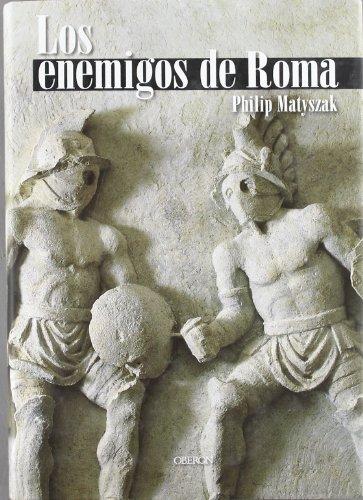 Los enemigos de Roma: De Aníbal a Atila el Huno (Historia) por Philip Matyszak