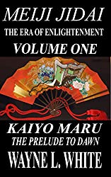 Meiji Jidai: The Era of Enlightenment: Volume One - Kaiyo Maru: The Prelude to Dawn
