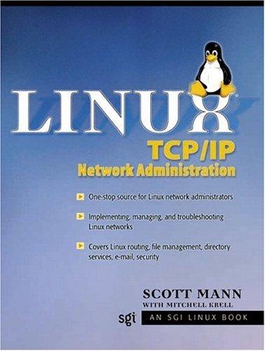 Linux TCP/IP Network Administration by Scott Mann (2001-07-26) par Scott Mann