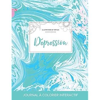 Journal de Coloration Adulte: Depression (Illustrations de Tortues, Bille Turquoise)