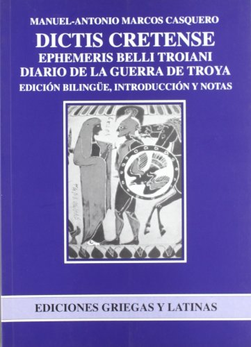 Dictys cretensis. Ephemeris belli Troiani = Diario de la Guerra de Troya