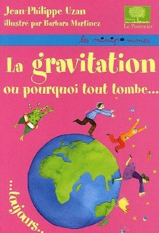 La gravitation ou pourquoi tout tombe toujours de Jean-Philippe Uzan (28 octobre 2005) Broché