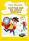 eBook Gratis da Scaricare Capitan Dep Un amico speciale Ediz a colori (PDF,EPUB,MOBI) Online Italiano