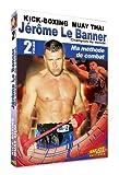 Jérôme Le Banner – Ma méthode de combat - Vol. 2