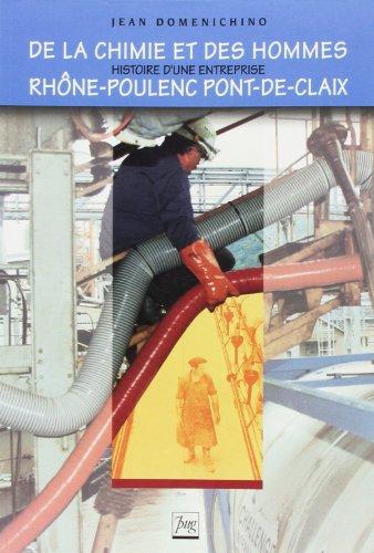 De la chimie et des hommes. Histoire d'une entreprise, Rhône-Poulenc Pont-de-Claix