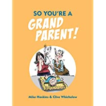 So You're a Grandparent! (English Edition)