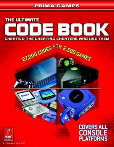 The Ultimate Code Book: Cheats and the Cheating Cheaters Who Use Them: Prima Games
