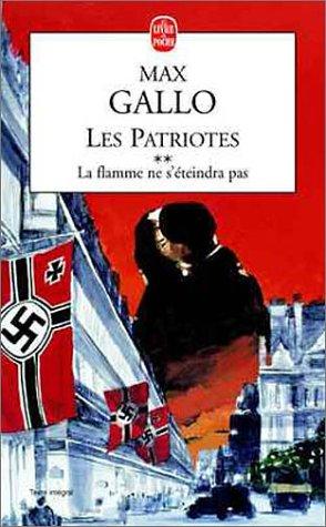 Les Patriotes Tome 2 La Flamme Ne's Teindra Pas [Pdf/ePub] eBook