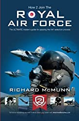 How To Join The Royal Air Force: The ULTIMATE insider's guide for passing the RAF selection process (How2become)