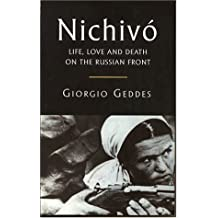 Nichivo: Life, Love and Death on the Russian Front