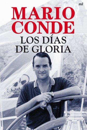 Los días de gloria (MR Biografías) por Mario Conde
